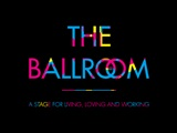 The Ballroom A Stage For Living Loving And Worki