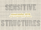 Zomeratelier 2018 Sensitive Structures