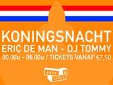 Koningsnacht met Eric De Man & DJ Tommy